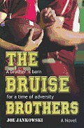 The Bruise Brothers: A Brother Is Born for a Time of Adversity