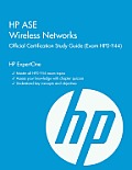 HP ASE Wireless Networks Official Certification Study Guide (Exam Hp0-Y44)
