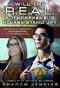 Will the R.E.A.L. Authorpreneur Please Stand Up?: A Collection of Inspirational Stories Celebrating R.E.A.L. Authorpreneurs