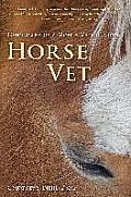 Horse Vet: Chronicles of a Mobile Veterinarian