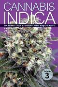Cannabis Indica Volume 3 The Essential Guide to the Worlds Finest Marijuana Strains