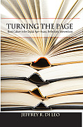 Turning the Page: Book Culture in the Digital Age--Essays, Reflections, Interventions