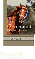 Secretariat: The Red Freak, the Miracle