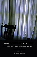 Why He Doesn't Sleep: The Selected Poems of Stephen Gardner