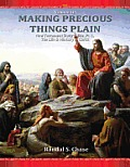 New Testament Study Guide, PT. 1: The Life & Ministry of Jesus Christ (Making Precious Things Plain, Vol. 10)
