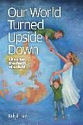 Our World Turned Upside Down: Life After the Death of a Child