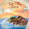 Sea Otter Cove: A Relaxation Story, Introducing Deep Breathing to Decrease Anxiety, Stress and Anger While Promoting Peaceful Sleep