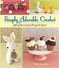 Simply Adorable Crochet 50 of the Cutest Projects Ever