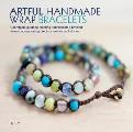 Artful Handmade Wrap Bracelets A Complete Guide to Creating Sophisticated Braided Jewelry Incorporating Precious Metals & Stones