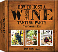 How to Host a Wine Tasting Party: The Complete Kit [With Book(s) and Wine-Aroma Wheel, Wine-And-Cheese Wheel, 4 Tags and 4 Tasting Notepads]