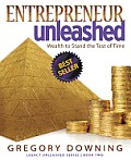 Entrepreneur Unleashed: Wealth to Stand the Test of Time