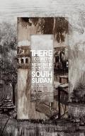 There Is a Country New Fiction from the New Nation of South Sudan
