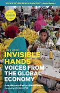 Invisible Hands: Voices from the Global Economy (Voice of Witness)