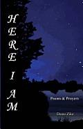 Here I Am: Poems & Prayers