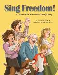Sing Freedom: A Country Wins Its Freedom Through Song (Sing Freedom)