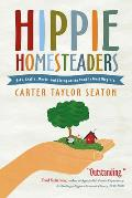 Hippie Homesteaders: Arts, Crafts, Music, and Living on the Land in West Virginia