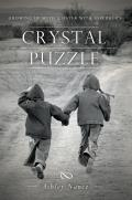 Crystal Puzzle: Growing Up with a Sister with Asperger's