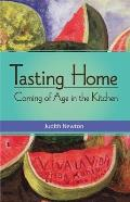 Tasting Home Coming of Age in the Kitchen