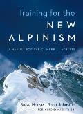 Training for the New Alpinism: The Climber Athlete's Manual