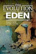 From Evolution to Eden: Making Sense of Early Genesis