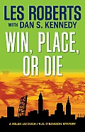 Milan Jacovich Mysteries #17: Win, Place, or Die: A Milan Jacovich / K.O. O'Bannion Mystery