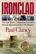 Ironclad: The Epic Battle, Calamitous Loss and Historic Recovery of the USS Monitor Cover