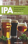 IPA Brewing Techniques Recipes & the Evolution of India Pale Ale