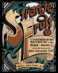 Strange Fruit Uncelebrated Narratives from Black History