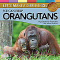 We Can Help Orangutans: Let's Make a Difference