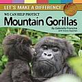 We Can Help Protect Mountain Gorillas: Let's Make a Difference