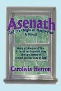 Asenath and the Origin of Nappy Hair: Being a Collection of Tales Gathered and Extracted from the Epic Stanzas of Asenath and Our Song of Songs