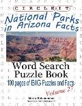Circle It, National Parks in Arizona Facts, Word Search, Puzzle Book