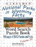 Circle It, National Parks in Wyoming Facts, Word Search, Puzzle Book