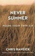Never Summer: Poems from Thin Air