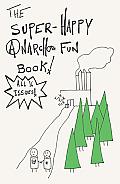 The Super-Happy Anarcho Fun Book!