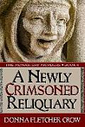 A Newly Crimsoned Reliquary