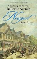 A Walking History Of Bellevue Avenue, Newport, Rhode Island (Walking History Of America) by John R. Tschirch