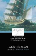 Children of the Light: The Rise and Fall of New Bedford Whaling and the Death of the Arctic Fleet