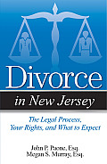 Divorce in New Jersey: The Legal Process, Your Rights, and What to Expect (Divorce in)