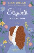 Elizabeth the First Wife