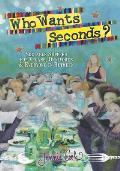 Who Wants Seconds Sociable Suppers for Vegans Omnivores & Everyone in Between