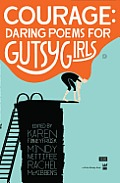 Courage Daring Poems for Gutsy Girls