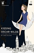 Kissing Oscar Wilde A Memoir in the City of Lights