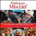 Delicious Mischief Cookbook: The Top 100 Recipes from 25 Years on the Radio