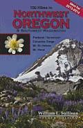 100 Hikes in Northwest Oregon & Southwest Washington 4th Edition