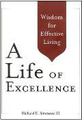 Life of Excellence Wisdom for Effective Living