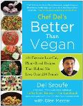 Better Than Vegan 101 Favorite Low Fat Plant Based Recipes That Helped Me Lose Over 200 Pounds