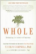 Whole Rethinking the Science of Nutrition