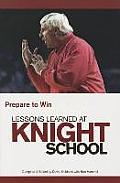Lessons Learned at Knight School: Prepare to Win
