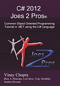 C# 2012 Joes 2 Pros: Common Object Oriented Programming Tutorial in .Net Using the C# Language